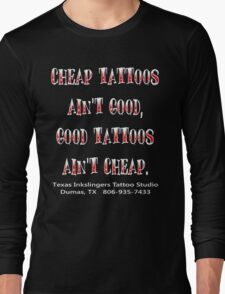 Good Tattoos Ain't Cheap Long Sleeve T-Shirt