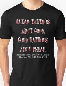 Good Tattoos Ain't Cheap Unisex T-Shirt