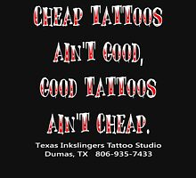 Good Tattoos Ain't Cheap Unisex T-Shirt