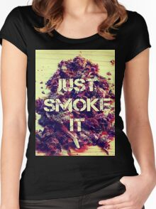 Just Smoke It Women's Fitted Scoop T-Shirt