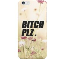 BITCH PLZ. Floral iPhone Case/Skin