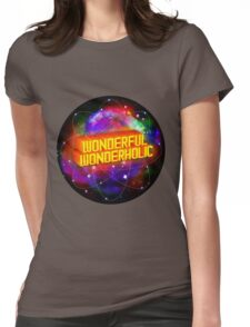 Wonderful Wonderholic Womens Fitted T-Shirt