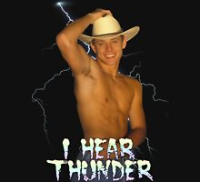 I HEAR THUNDER Unisex T-Shirt