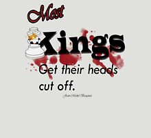 Most kings  Unisex T-Shirt