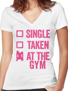 Single, Taken, At The Gym Women's Fitted V-Neck T-Shirt