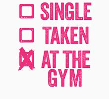Single, Taken, At The Gym Womens Fitted T-Shirt