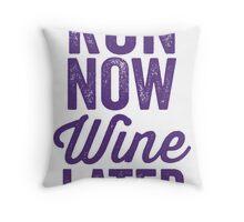 Run Now Wine Later Throw Pillow