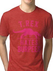 T Rex Hates Burpees Tri-blend T-Shirt