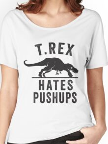T Rex Hates Pushups Women's Relaxed Fit T-Shirt