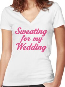 Sweating For My Wedding Women's Fitted V-Neck T-Shirt