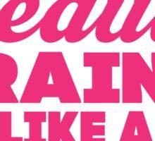 Look Like A Beauty Train Like A Beast Sticker