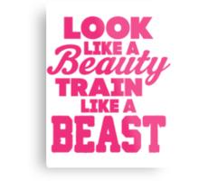 Look Like A Beauty Train Like A Beast Metal Print