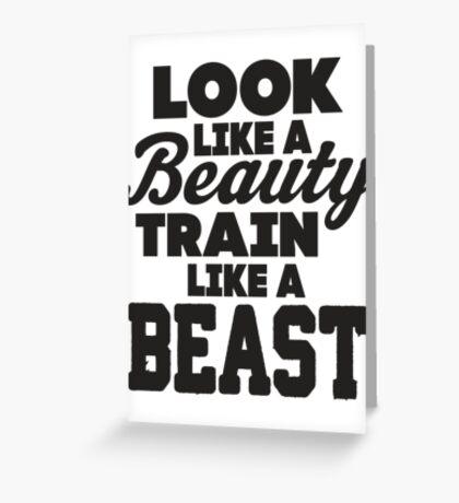 Look Like A Beauty Train Like A Beast Greeting Card