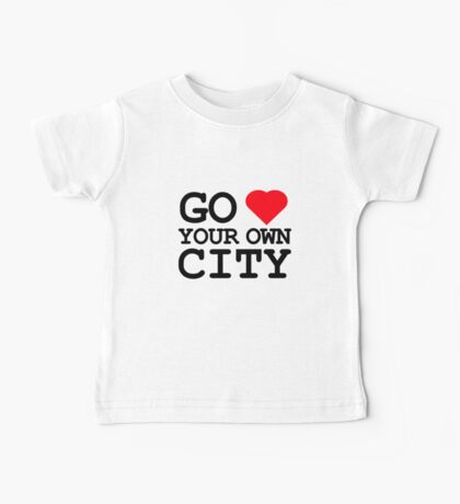Go heart your own city Baby Tee
