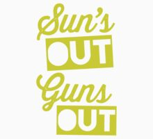 Suns Out Guns Out by Fitspire Apparel