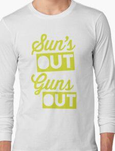 Suns Out Guns Out Long Sleeve T-Shirt