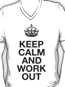 Keep Calm And Work Out T-Shirt