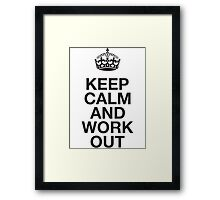 Keep Calm And Work Out Framed Print