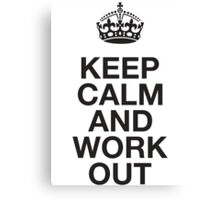 Keep Calm And Work Out Canvas Print
