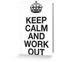 Keep Calm And Work Out Greeting Card