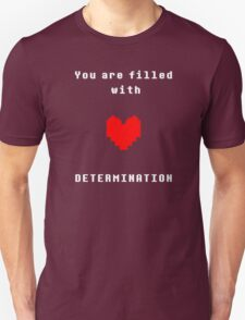 You are filled with Determination | Undertale T-Shirt