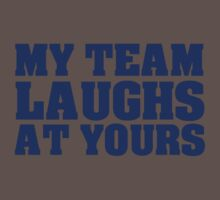 My team laughs at yours One Piece - Short Sleeve