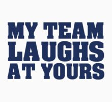 My team laughs at yours One Piece - Long Sleeve