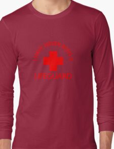 I have never been a LIFEGUARD Long Sleeve T-Shirt