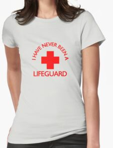 I have never been a LIFEGUARD Womens Fitted T-Shirt