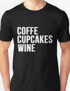 COFFEE, CUPCAKES, WINE T-Shirt
