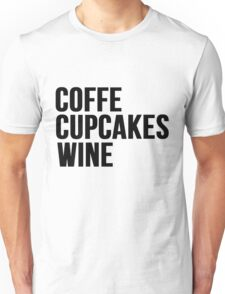 COFFEE, CUPCAKES, WINE Unisex T-Shirt