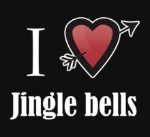 i love Jingle bells Christmas x-mas by Tia Knight