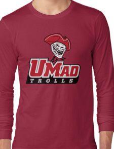 UMad Trolls Long Sleeve T-Shirt