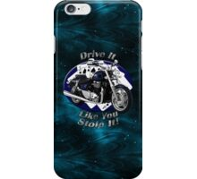 Triumph Thunderbird Drive It Like You Stole It iPhone Case/Skin