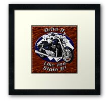 Triumph Thunderbird Drive It Like You Stole It Framed Print