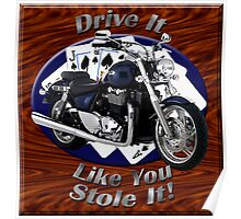 Triumph Thunderbird Drive It Like You Stole It Poster