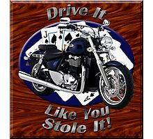 Triumph Thunderbird Drive It Like You Stole It Photographic Print