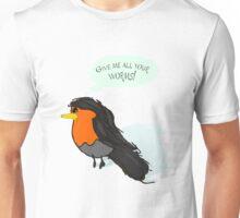 Demanding Robin Unisex T-Shirt
