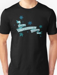 Cold Never Bothered Me Anyway Unisex T-Shirt