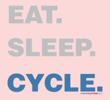 Eat Sleep Cycle by CarbonClothing
