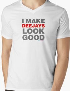 I Make Deejays Look Good Mens V-Neck T-Shirt