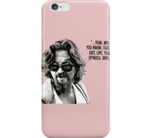 The Dude Quote iPhone Case/Skin