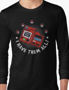 I have them all! Long Sleeve T-Shirt