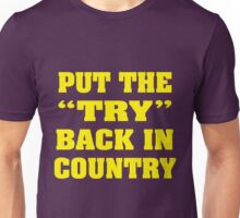 Put the Try Back in Country (text only) Unisex T-Shirt