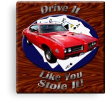 Pontiac GTO Drive It Like You Stole It Canvas Print