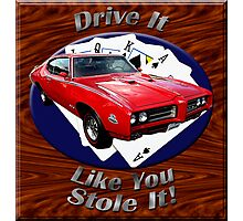 Pontiac GTO Drive It Like You Stole It Photographic Print