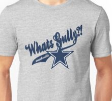 Whats gully? (COWBOYS)  Unisex T-Shirt