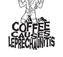 Coffee Causes Leprechaunitis by AltGrounds