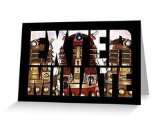 Doctor Who - Exterminate Greeting Card
