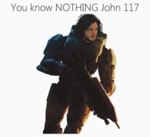 You Know Nothing John 117  by DietPepsi1997